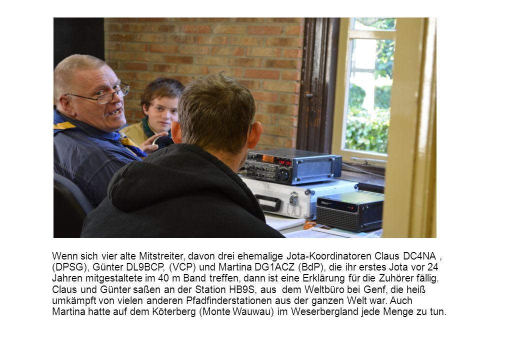 Wenn sich vier alte Mitstreiter, davon drei ehemalige Jota-Koordinatoren Claus DC4NA, (DPSG), Günter DL9BCP, (VCP) und Martina DG1ACZ (BdP), die ihr e