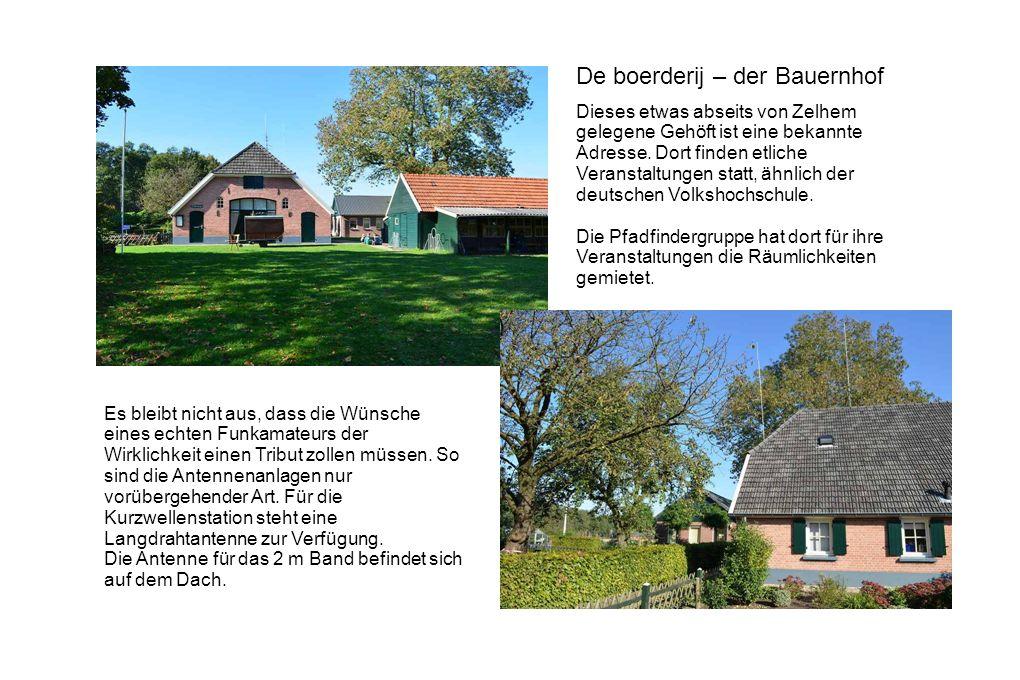 De boerderij – der Bauernhof Dieses etwas abseits von Zelhem gelegene Gehöft ist eine bekannte Adresse. Dort finden etliche Veranstaltungen statt, ähn