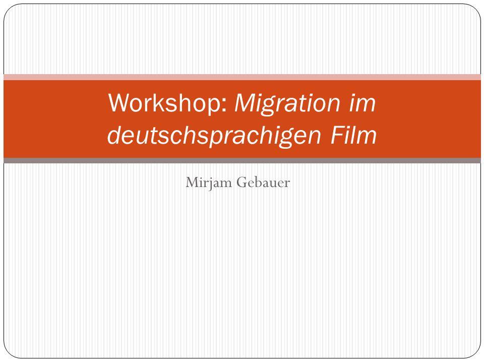 Mirjam Gebauer Workshop: Migration im deutschsprachigen Film