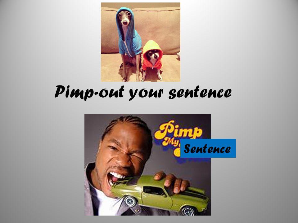 Pimp-out your sentence Sentence