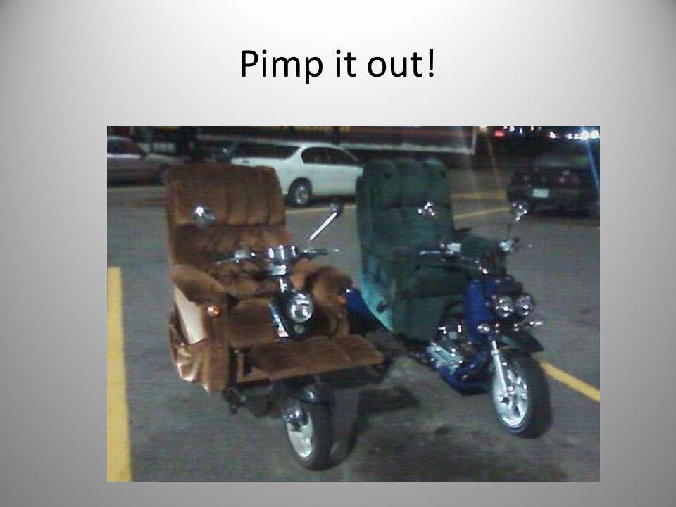 Pimp it out!