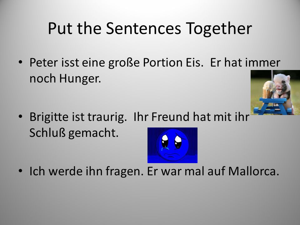 Put the Sentences Together Peter isst eine große Portion Eis.