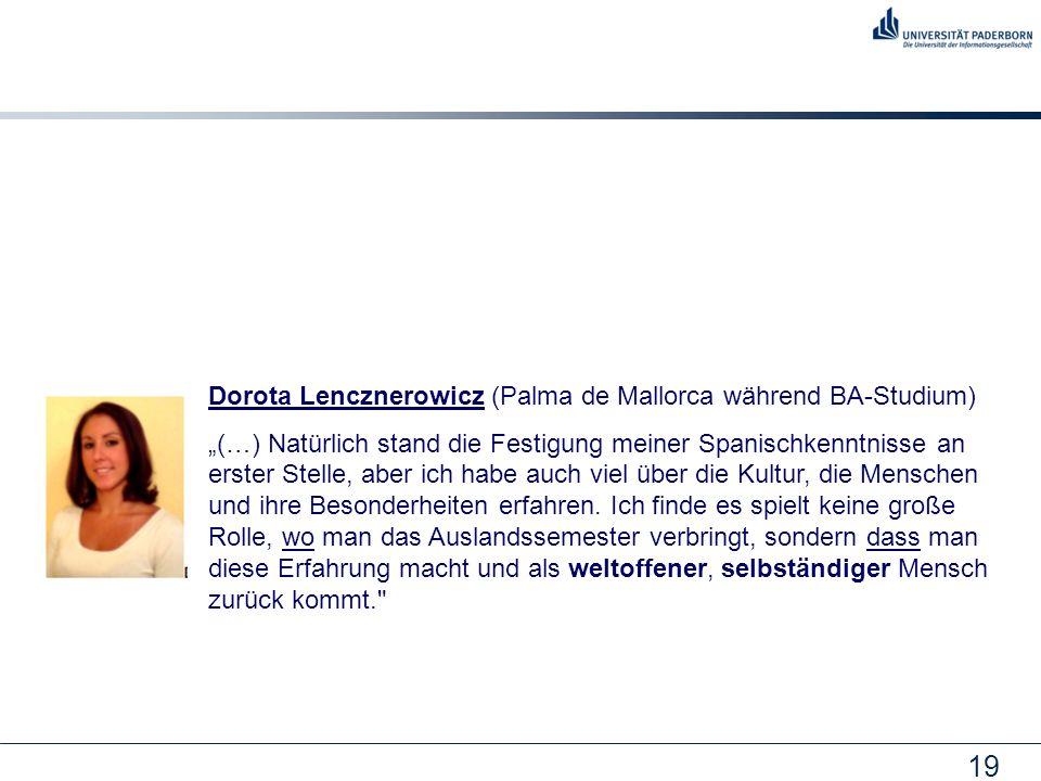 19 Dorota Lencznerowicz (Palma de Mallorca während BA-Studium) (…) Natürlich stand die Festigung meiner Spanischkenntnisse an erster Stelle, aber ich