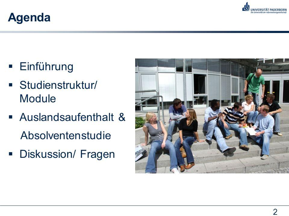2 Agenda Einführung Studienstruktur/ Module Auslandsaufenthalt & Absolventenstudie Diskussion/ Fragen