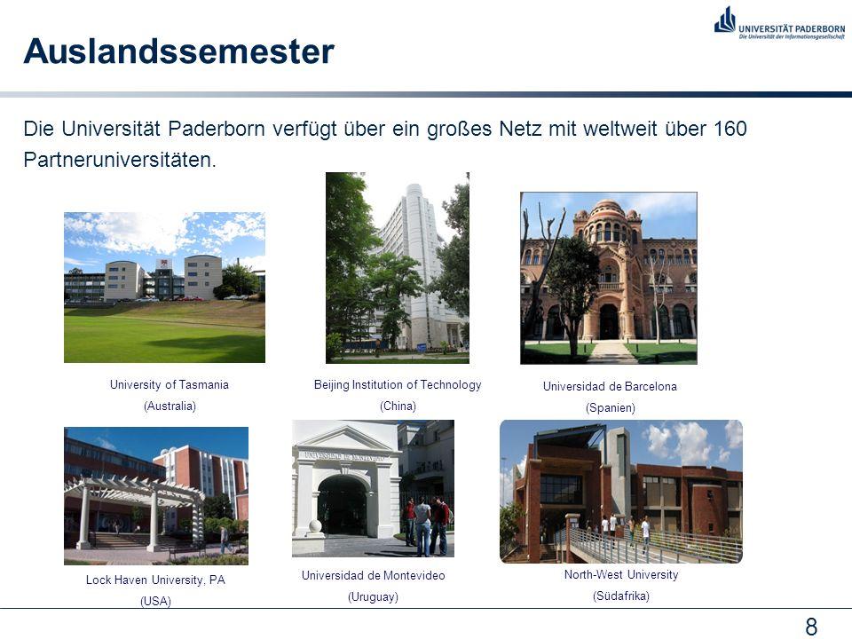 8 Auslandssemester Die Universität Paderborn verfügt über ein großes Netz mit weltweit über 160 Partneruniversitäten. University of Tasmania (Australi