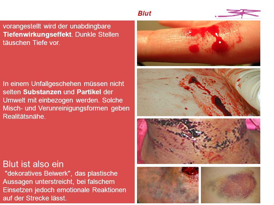 Blutkaschierung Bei der Blutkaschierung geben überdies Lichtverhältnisse ein unterschiedliches Aussehen.