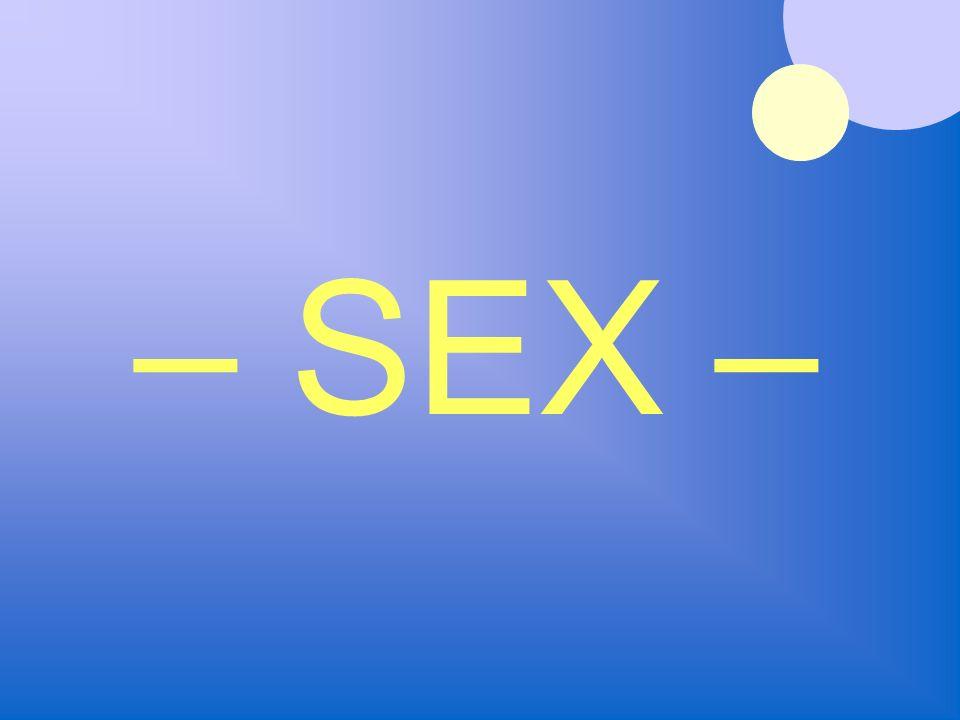 – SEX –