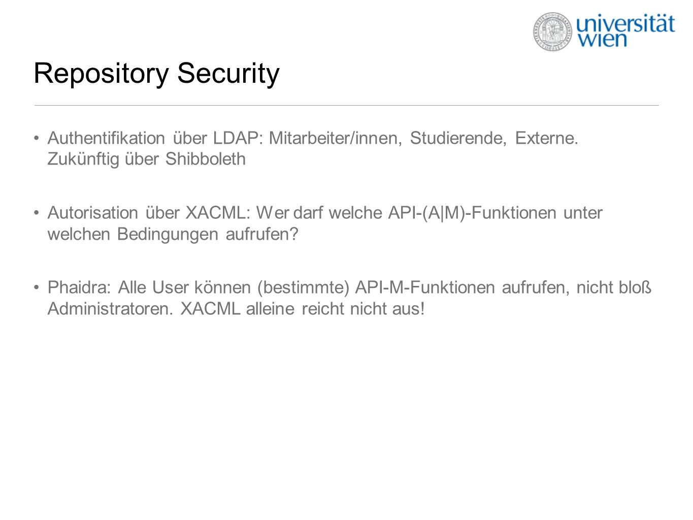 Repository Security Authentifikation über LDAP: Mitarbeiter/innen, Studierende, Externe.