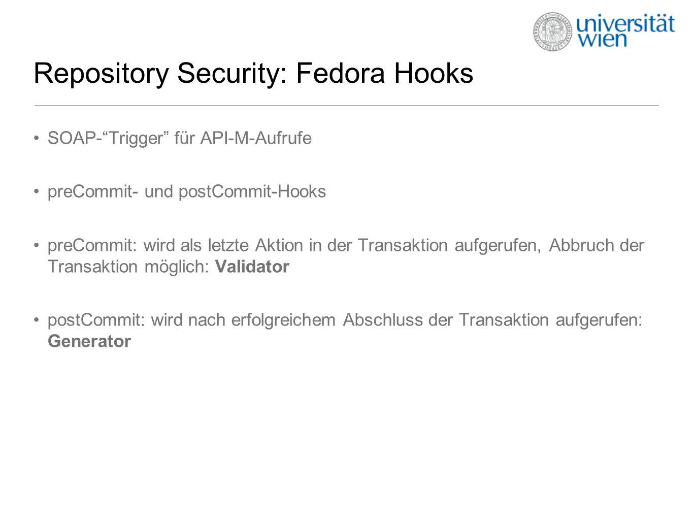 Repository Security: Fedora Hooks II Konfiguration per fedora.fcfg: Configures callbacks that are triggered upon API calls.