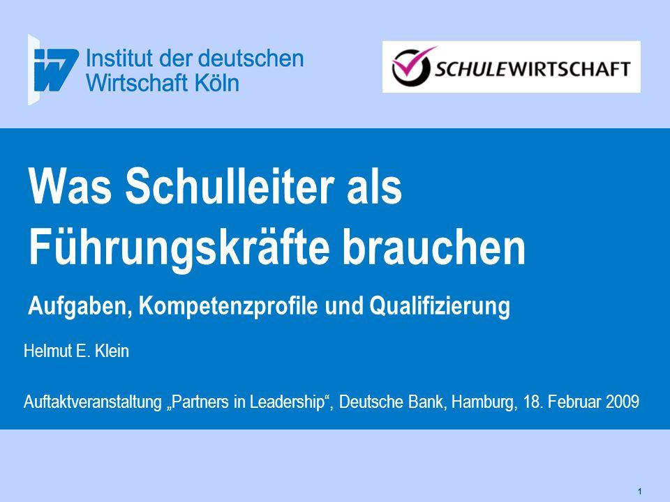 1 Was Schulleiter als Führungskräfte brauchen Aufgaben, Kompetenzprofile und Qualifizierung Helmut E. Klein Auftaktveranstaltung Partners in Leadershi