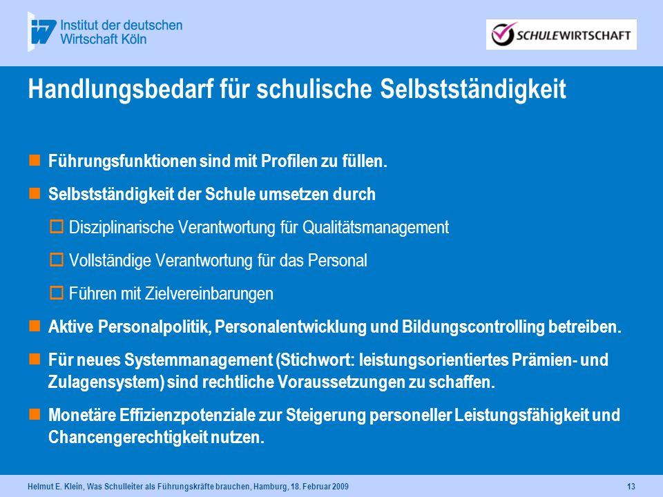 Helmut E. Klein, Was Schulleiter als Führungskräfte brauchen, Hamburg, 18. Februar 200913 Handlungsbedarf für schulische Selbstständigkeit Führungsfun