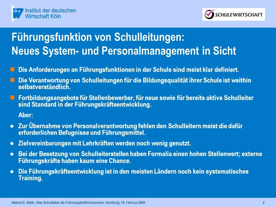 Helmut E. Klein, Was Schulleiter als Führungskräfte brauchen, Hamburg, 18. Februar 20092 Führungsfunktion von Schulleitungen: Neues System- und Person