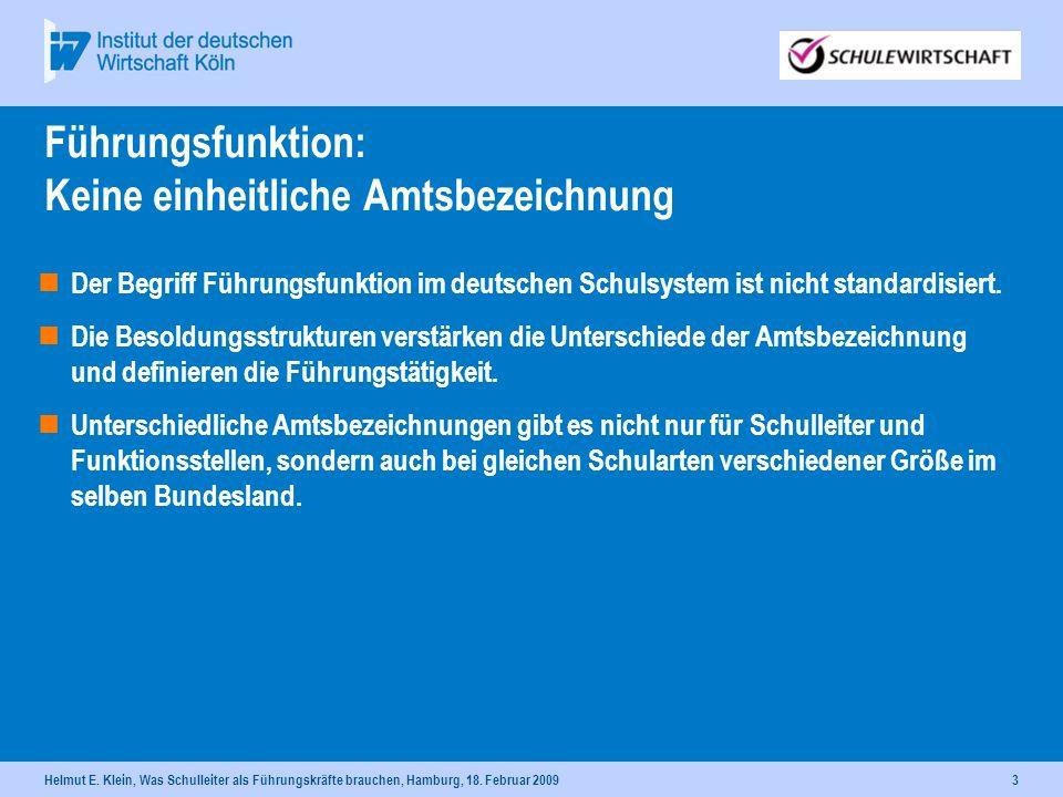 Helmut E. Klein, Was Schulleiter als Führungskräfte brauchen, Hamburg, 18. Februar 20093 Führungsfunktion: Keine einheitliche Amtsbezeichnung Der Begr