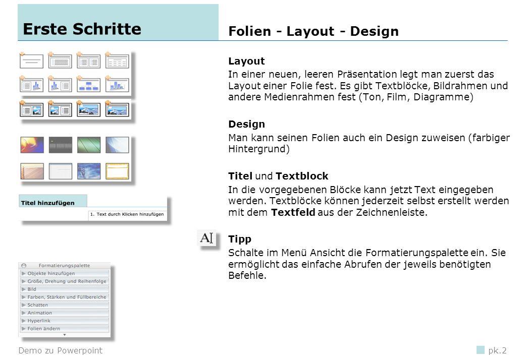 Demo zu Powerpointpk.1 PowerPoint 1.Erste Schritte 2.Objekte 3.Animation 4.Pusteblume - Beispiel für Bildanimation 5.Hyperlink 1 6.Hyperlink 2 7.Beisp