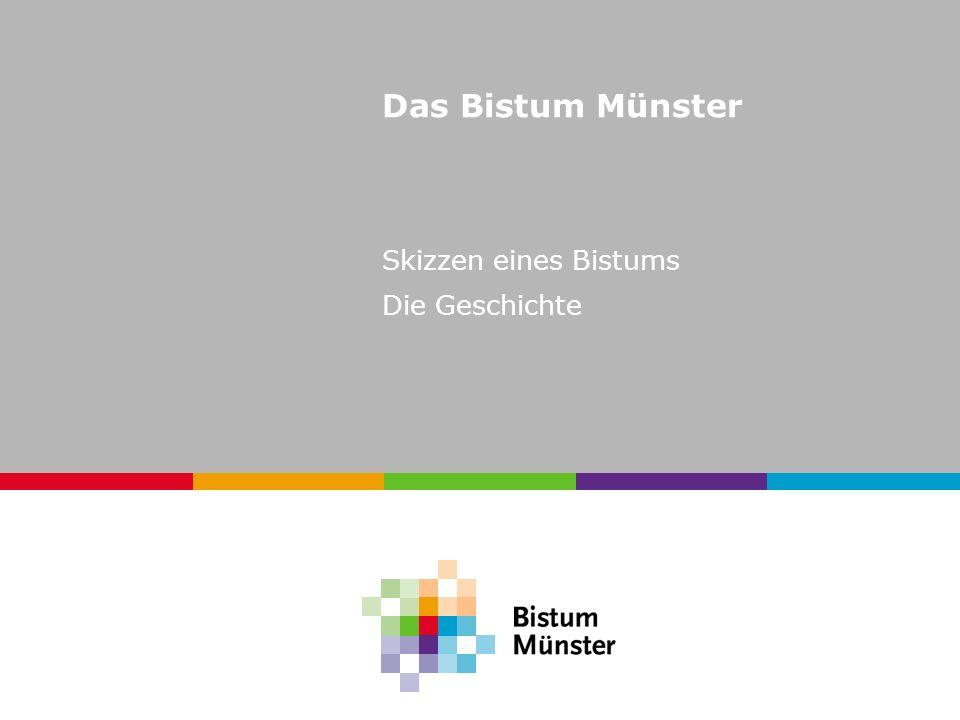 Das Bistum Münster Skizzen eines Bistums Die Geschichte