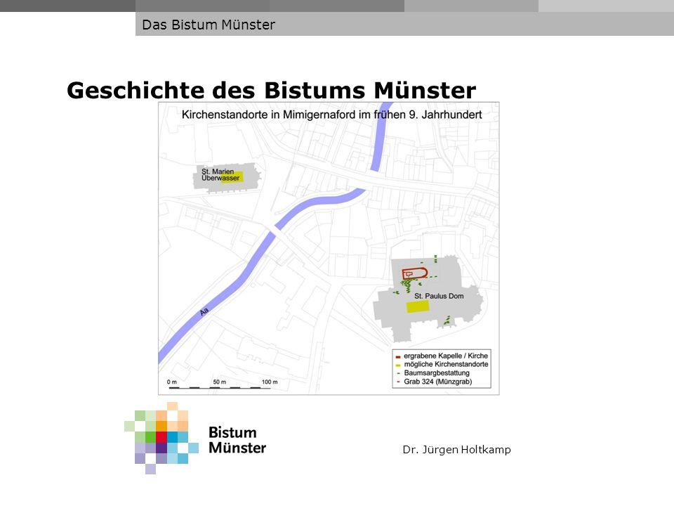Dr. Jürgen Holtkamp Das Bistum Münster Geschichte des Bistums Münster