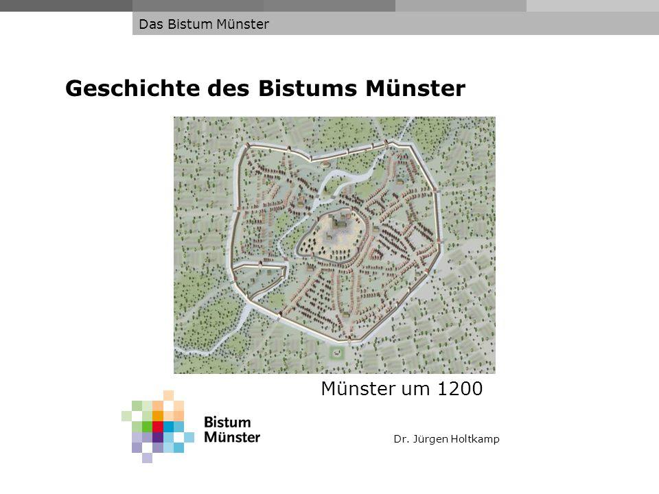 Dr. Jürgen Holtkamp Das Bistum Münster Geschichte des Bistums Münster Münster um 1200