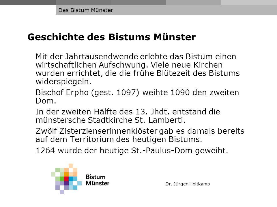 Dr. Jürgen Holtkamp Das Bistum Münster Geschichte des Bistums Münster Mit der Jahrtausendwende erlebte das Bistum einen wirtschaftlichen Aufschwung. V