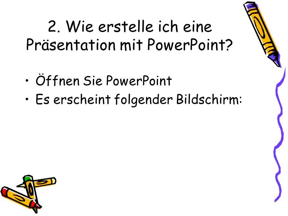 2. Wie erstelle ich eine Präsentation mit PowerPoint? Öffnen Sie PowerPoint Es erscheint folgender Bildschirm: