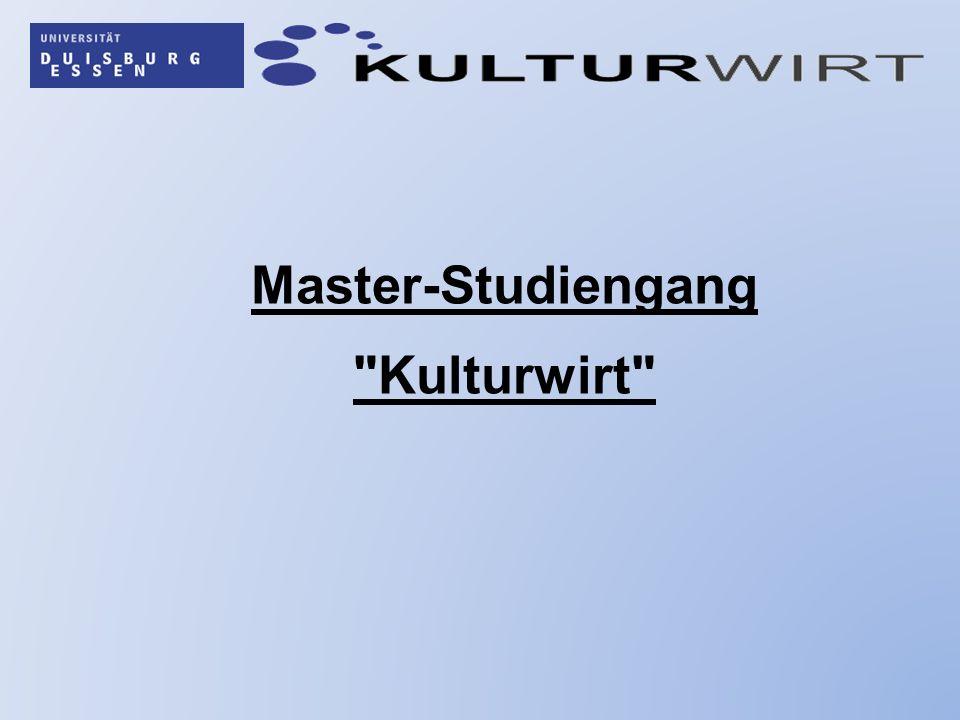 (1)Idee(n) und Konzept(e) des neuen Kulturwirt-Master (2)Struktur des neuen Kulturwirt-Master (3)Administratives (Studienplätze, Bewerbung, Voraussetzungen…)