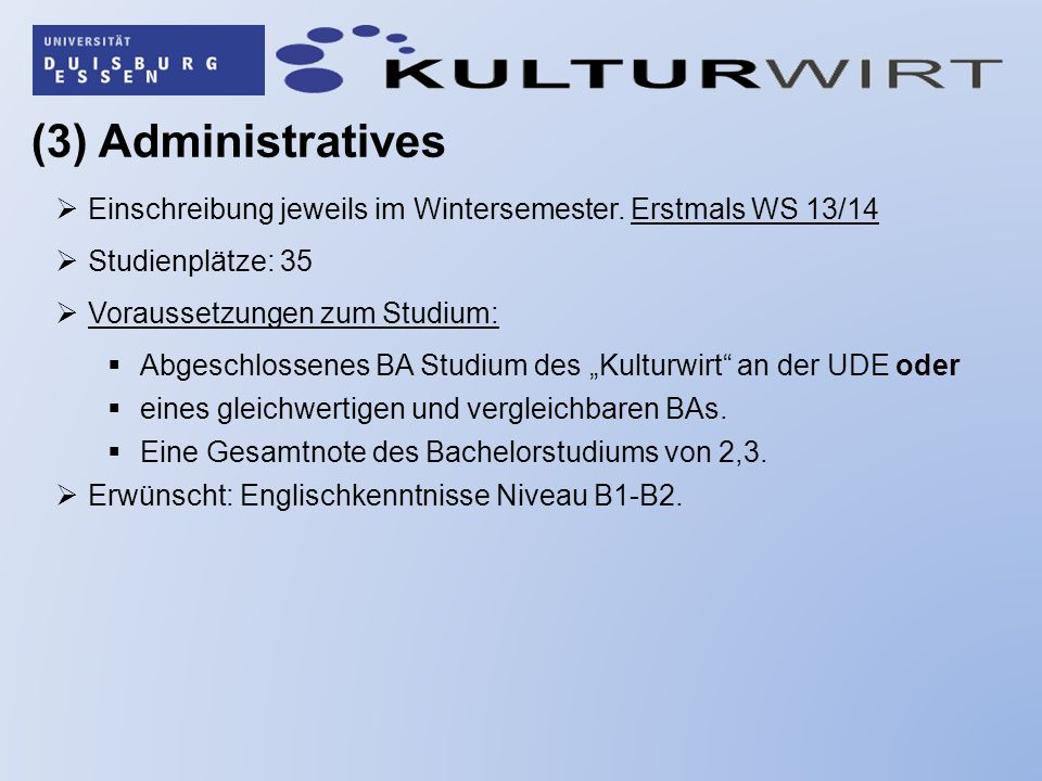 (3) Administratives Einschreibung jeweils im Wintersemester.