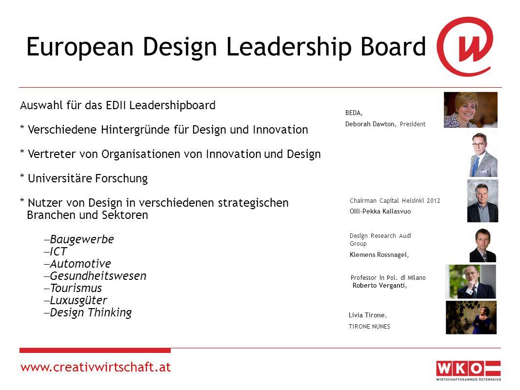 www.creativwirtschaft.at Aufgaben Beratung der Kommission in Fragen von Design für Innovationspolitik Entwicklung von Empfehlungen die in den EU- Kremien, Mitgliedsländern und Regionen implementiert werden können.
