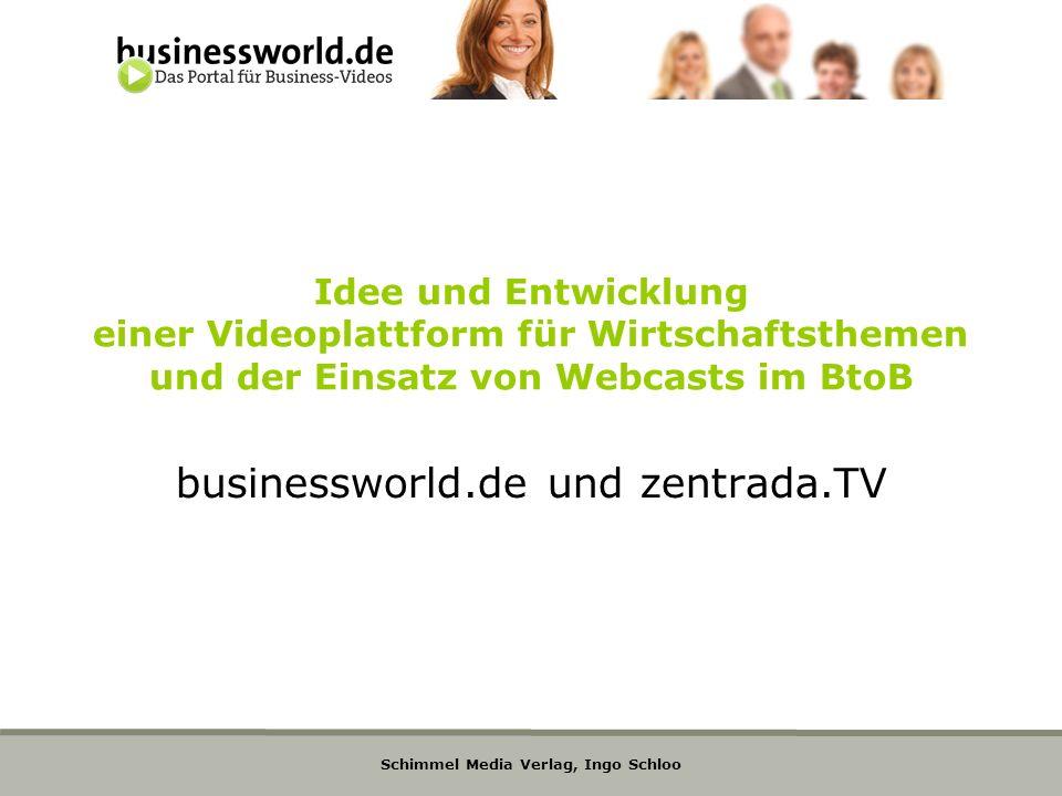 Schimmel Media Verlag, Ingo Schloo Idee und Entwicklung einer Videoplattform für Wirtschaftsthemen und der Einsatz von Webcasts im BtoB businessworld.