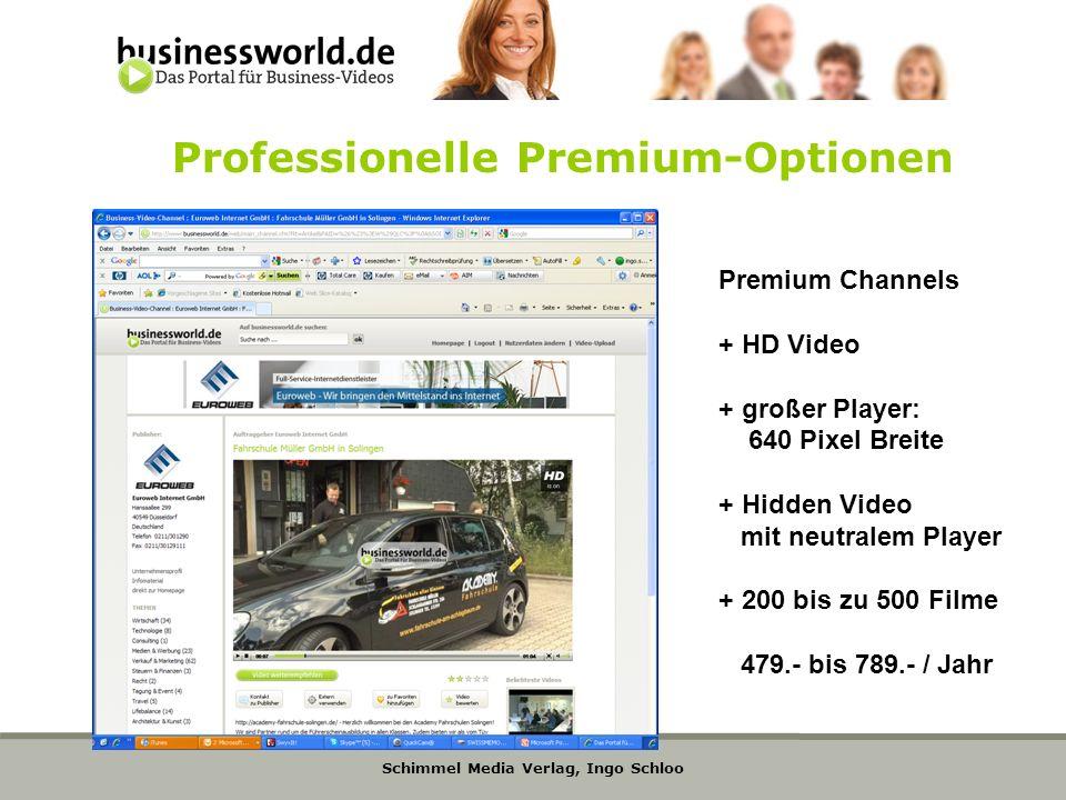 Schimmel Media Verlag, Ingo Schloo Professionelle Premium-Optionen Premium Channels + HD Video + großer Player: 640 Pixel Breite + Hidden Video mit ne