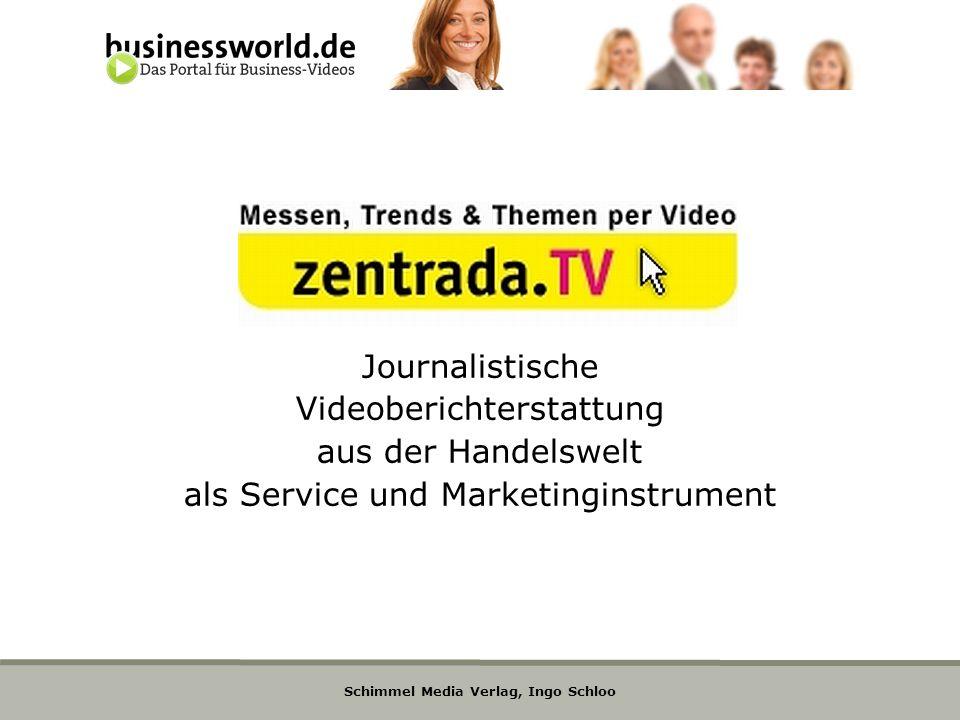 Schimmel Media Verlag, Ingo Schloo Journalistische Videoberichterstattung aus der Handelswelt als Service und Marketinginstrument