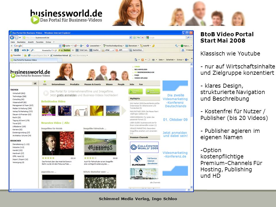 Schimmel Media Verlag, Ingo Schloo BtoB Video Portal Start Mai 2008 Klassisch wie Youtube - nur auf Wirtschaftsinhalte und Zielgruppe konzentiert - kl