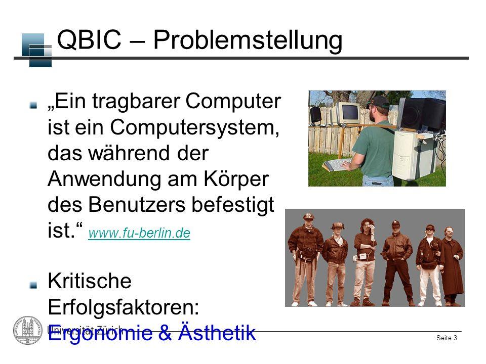 Seite 3 QBIC – Problemstellung Ein tragbarer Computer ist ein Computersystem, das während der Anwendung am Körper des Benutzers befestigt ist. www.fu-