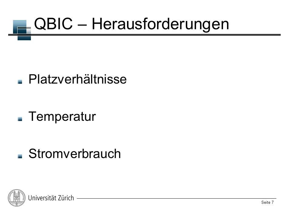 Seite 7 QBIC – Herausforderungen Platzverhältnisse Temperatur Stromverbrauch
