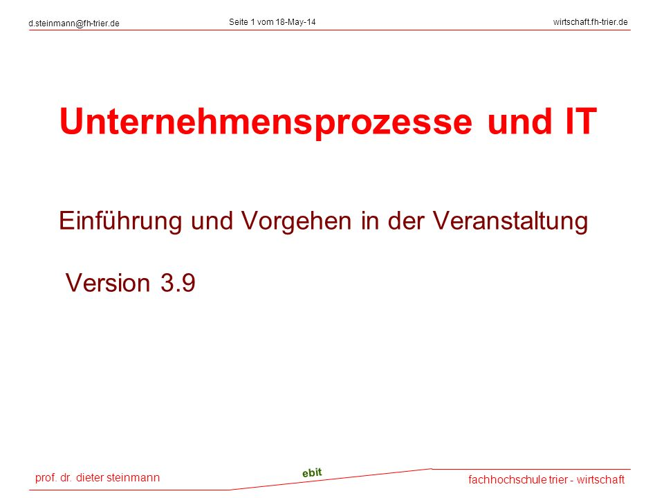 prof. dr. dieter steinmann d.steinmann@fh-trier.de Seite 1 vom 18-May-14wirtschaft.fh-trier.de fachhochschule trier - wirtschaft ebit Unternehmensproz