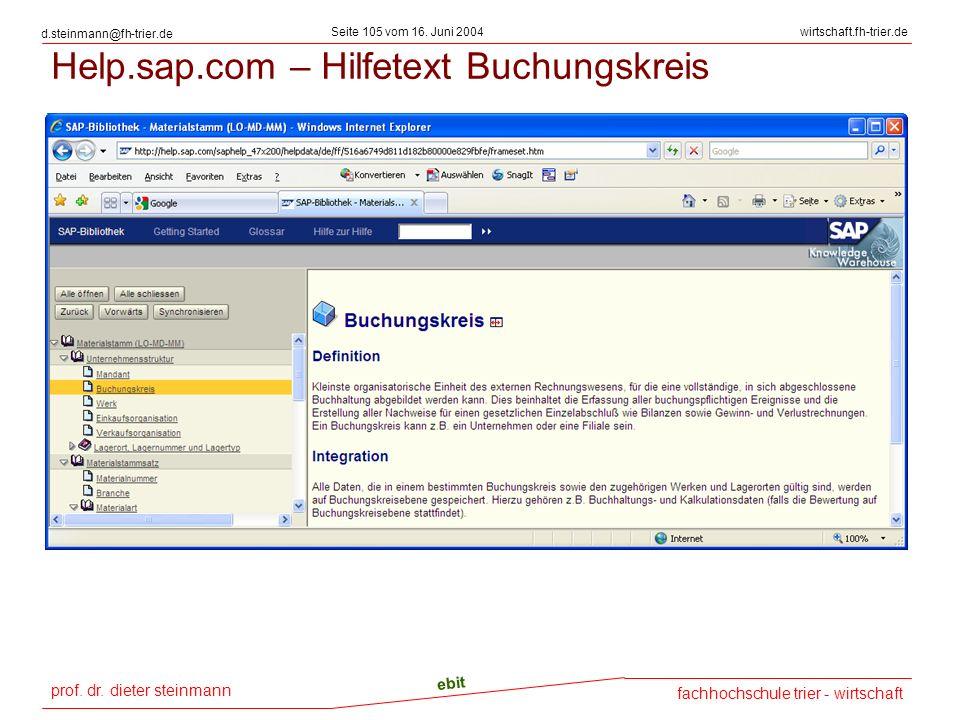 prof. dr. dieter steinmann Seite 105 vom 16. Juni 2004 ebit fachhochschule trier - wirtschaft wirtschaft.fh-trier.de d.steinmann@fh-trier.de Help.sap.