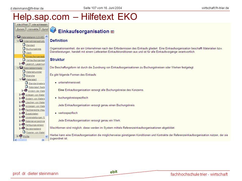 prof. dr. dieter steinmann Seite 107 vom 16. Juni 2004 ebit fachhochschule trier - wirtschaft wirtschaft.fh-trier.de d.steinmann@fh-trier.de Help.sap.