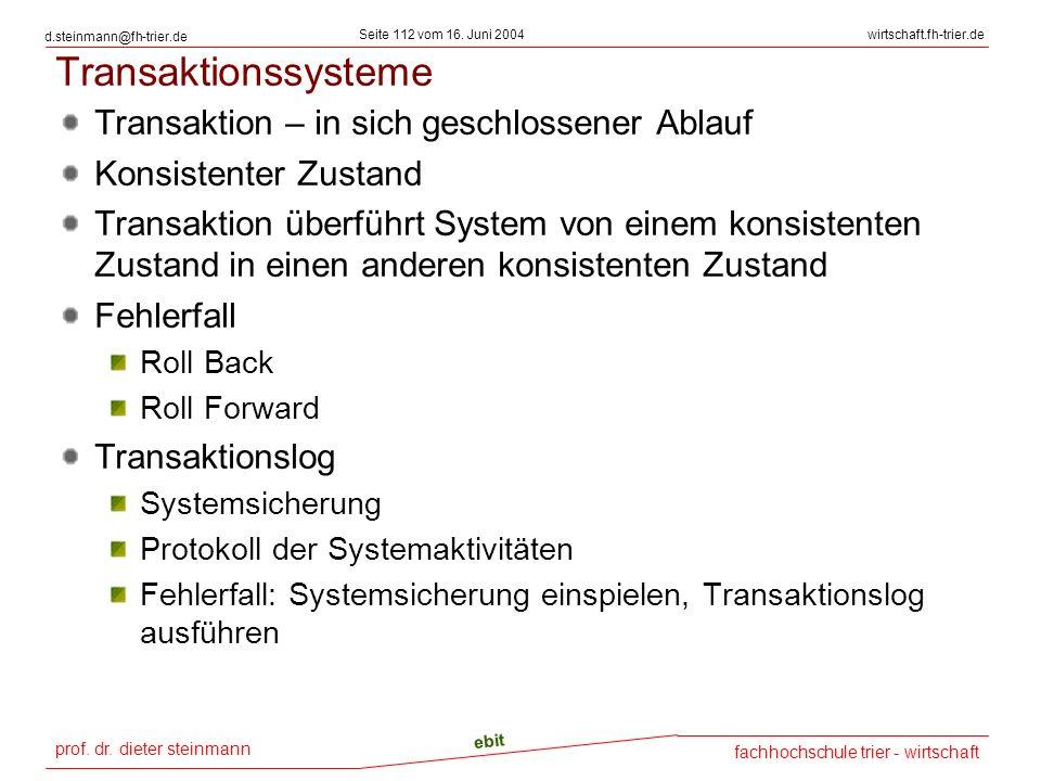 prof. dr. dieter steinmann Seite 112 vom 16. Juni 2004 ebit fachhochschule trier - wirtschaft wirtschaft.fh-trier.de d.steinmann@fh-trier.de Transakti