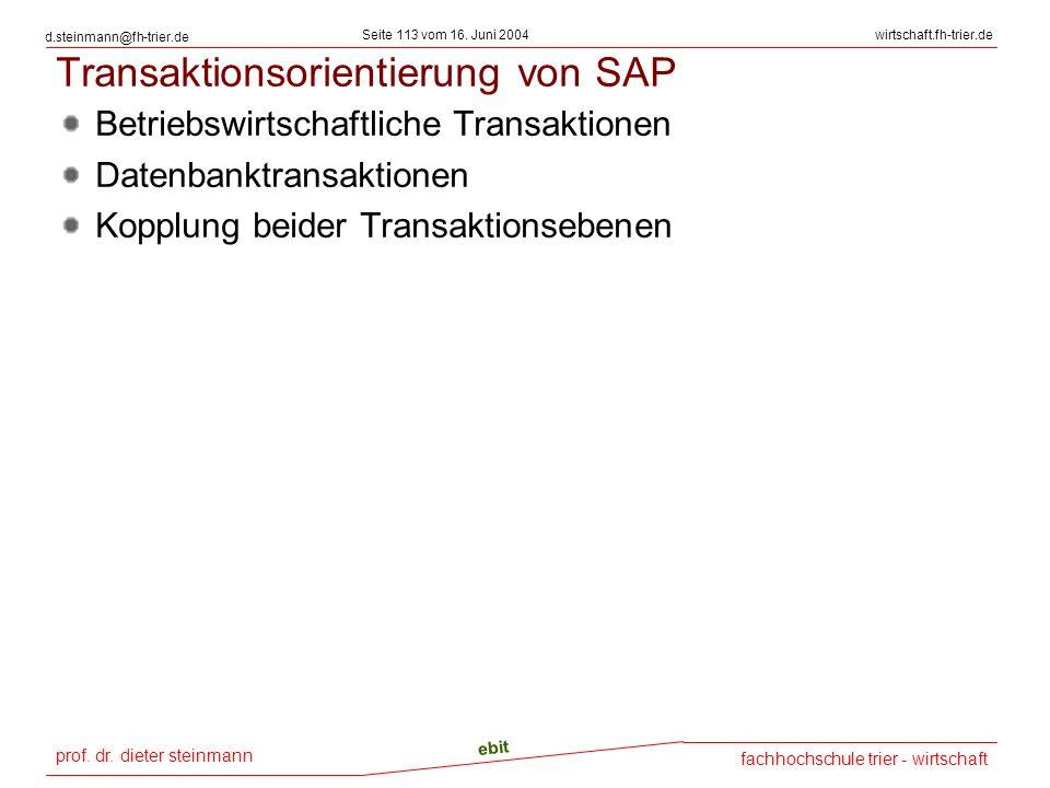 prof. dr. dieter steinmann Seite 113 vom 16. Juni 2004 ebit fachhochschule trier - wirtschaft wirtschaft.fh-trier.de d.steinmann@fh-trier.de Transakti