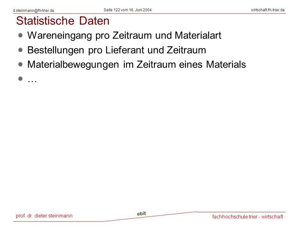 prof. dr. dieter steinmann Seite 122 vom 16. Juni 2004 ebit fachhochschule trier - wirtschaft wirtschaft.fh-trier.de d.steinmann@fh-trier.de Statistis