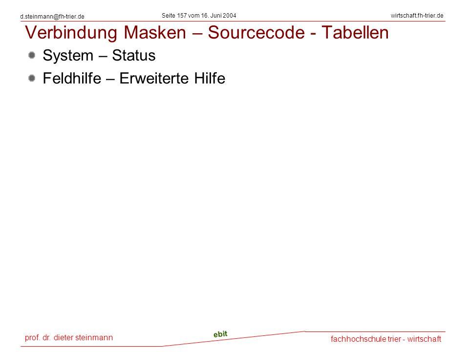 prof. dr. dieter steinmann Seite 157 vom 16. Juni 2004 ebit fachhochschule trier - wirtschaft wirtschaft.fh-trier.de d.steinmann@fh-trier.de Verbindun