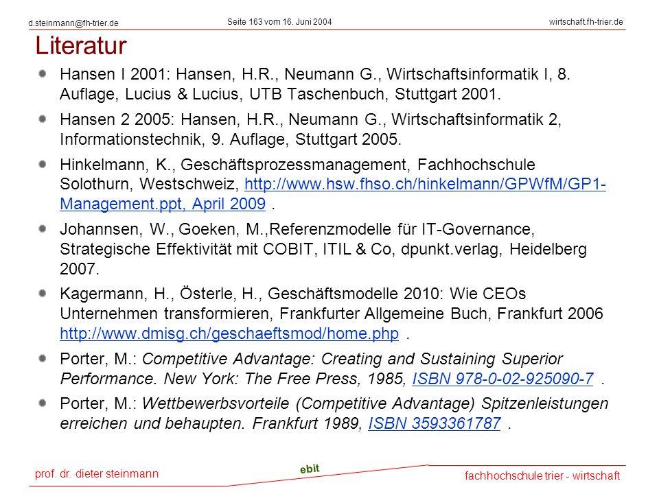 prof. dr. dieter steinmann Seite 163 vom 16. Juni 2004 ebit fachhochschule trier - wirtschaft wirtschaft.fh-trier.de d.steinmann@fh-trier.de Literatur