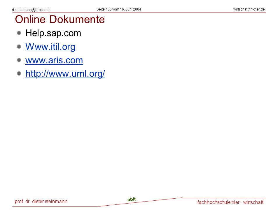 prof. dr. dieter steinmann Seite 165 vom 16. Juni 2004 ebit fachhochschule trier - wirtschaft wirtschaft.fh-trier.de d.steinmann@fh-trier.de Online Do