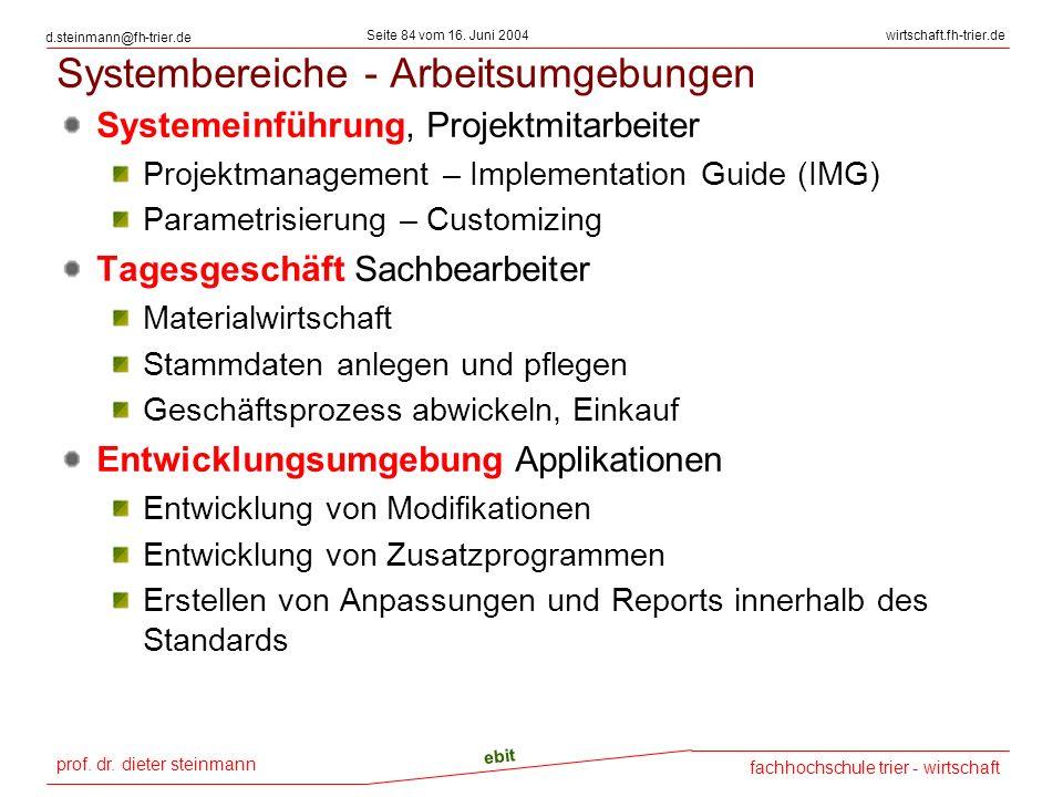 prof. dr. dieter steinmann Seite 84 vom 16. Juni 2004 ebit fachhochschule trier - wirtschaft wirtschaft.fh-trier.de d.steinmann@fh-trier.de Systembere