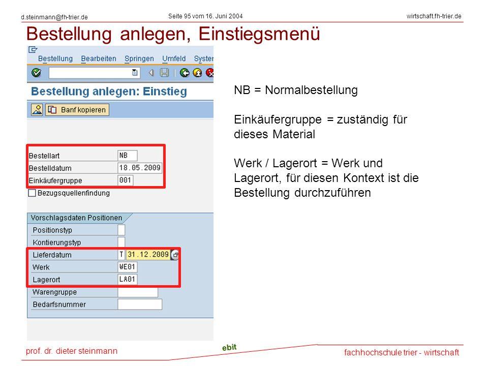 prof. dr. dieter steinmann Seite 95 vom 16. Juni 2004 ebit fachhochschule trier - wirtschaft wirtschaft.fh-trier.de d.steinmann@fh-trier.de Bestellung