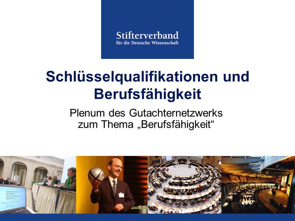 Schlüsselqualifikationen und Berufsfähigkeit Plenum des Gutachternetzwerks zum Thema Berufsfähigkeit