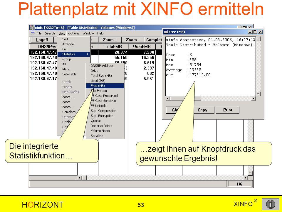 XINFO HORIZONT 53 ® Die integrierte Statistikfunktion… …zeigt Ihnen auf Knopfdruck das gewünschte Ergebnis! Plattenplatz mit XINFO ermitteln