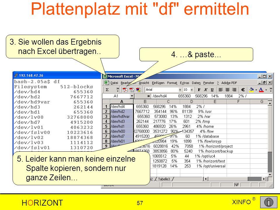 XINFO HORIZONT 57 ® 5. Leider kann man keine einzelne Spalte kopieren, sondern nur ganze Zeilen... 3. Sie wollen das Ergebnis nach Excel übertragen..