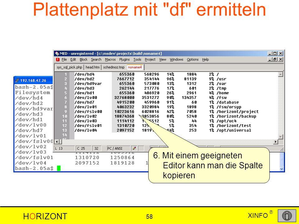 XINFO HORIZONT 58 ® 6. Mit einem geeigneten Editor kann man die Spalte kopieren Plattenplatz mit