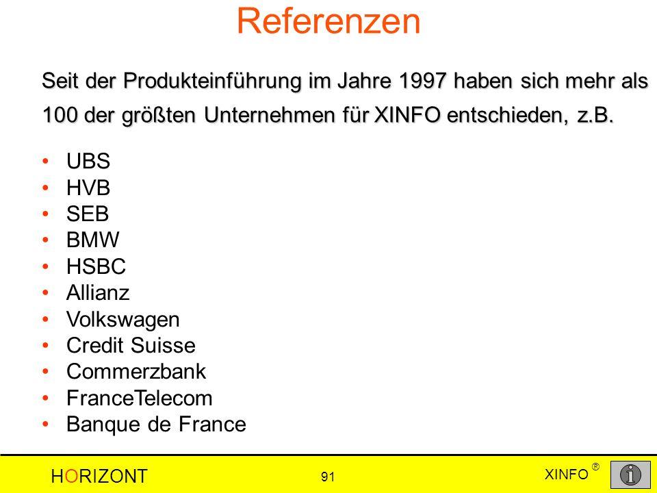 XINFO HORIZONT 91 ® Referenzen Seit der Produkteinführung im Jahre 1997 haben sich mehr als 100 der größten Unternehmen für XINFO entschieden, z.B. UB