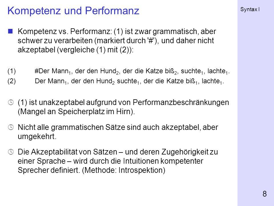Syntax I 8 Kompetenz und Performanz Kompetenz vs.
