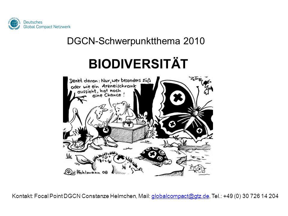 Kontakt: Focal Point DGCN Constanze Helmchen, Mail: globalcompact@gtz.de, Tel.: +49 (0) 30 726 14 204globalcompact@gtz.de DGCN-Schwerpunktthema 2010 B